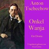 Anton Tschechow: Onkel Wanja (MP3-Download)