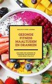 Gezonde Fitness Maaltijden En Dranken: 600 Heerlijke Gezonde En Gemakkelijke Recepten Voor Meer Vitaliteit (eBook, ePUB)