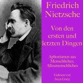 Friedrich Nietzsche: Von den ersten und letzten Dingen (MP3-Download)