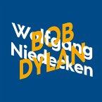 Wolfgang Niedecken über Bob Dylan - KiWi Musikbibliothek, Band 11 (Ungekürzte Autorenlesung) (MP3-Download)