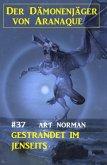 ¿Der Dämonenjäger von Aranaque 37: Gestrandet im Jenseits (eBook, ePUB)