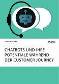 Chatbots und ihre Potentiale während der Customer Journey (eBook, PDF)