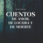 Cuentos de Amor, de locura y de muerte (MP3-Download)
