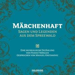 Märchenhaft - Sagen und Legenden aus dem Spreewald, 1 Audio-CD - Fröhlich, Frank