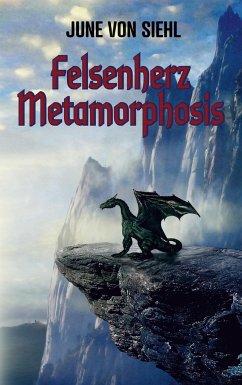 Felsenherz Metamorphosis - von Siehl, June