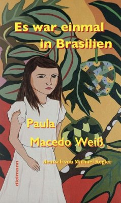 Es war einmal in Brasilien - Macedo Weiss, Paula