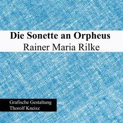 Die Sonette an Orpheus - Rainer Maria Rilke (eBook, ePUB)