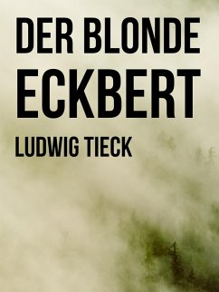 Der blonde Eckbert (eBook, ePUB)