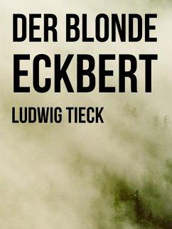 Der blonde Eckbert (eBook, ePUB)