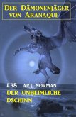 Der Dämonenjäger von Aranaque 38: ¿Der unheimliche Dschinn (eBook, ePUB)