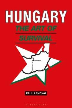 Hungary: The Art of Survival - Lendvai, Paul (Independent Scholar, Austria)