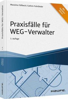 Praxisfälle für WEG-Verwalter - Füllbeck, Massimo;Fuhrländer, Cathrin