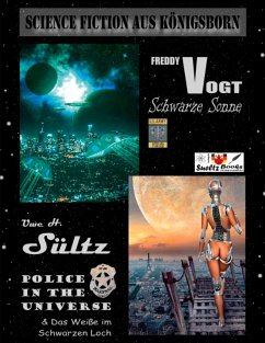 Science Fiction aus Königsborn - SCHWARZE SONNE - POLICE IN THE UNIVERSE