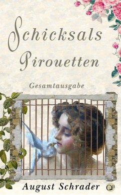 Schicksalspirouetten (Gesamtausgabe) (eBook, ePUB) - Schrader, August
