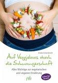 Auf Veggiekurs durch die Schwangerschaft (eBook, PDF)
