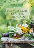 Die russische Kräuter-Heilkunde