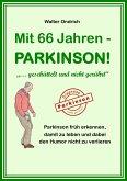 Mit 66 Jahren - PARKINSON!