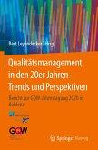 Qualitätsmanagement in den 20er Jahren - Trends und Perspektiven