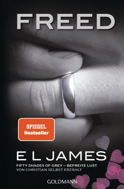 Freed - Fifty Shades of Grey. Befreite Lust von Christian selbst erzählt / Grey Bd.3 - James, E L