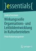 Wirkungsvolle Organisations- und Leitbildentwicklung in Kulturbetrieben