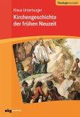 Kirchengeschichte der frühen Neuzeit (eBook, ePUB)