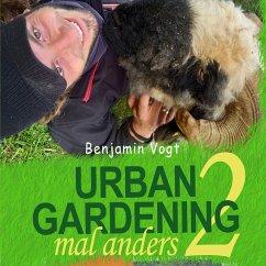 Urban Gardening mal anders 2 (MP3-Download) - Vogt, Benjamin