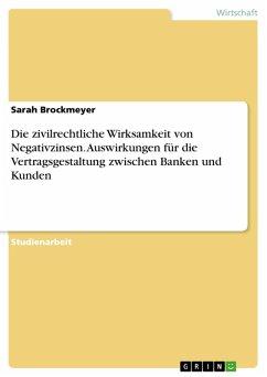Die zivilrechtliche Wirksamkeit von Negativzinsen. Auswirkungen für die Vertragsgestaltung zwischen Banken und Kunden (eBook, PDF)