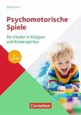Psychomotorische Spiele für Kinder in Krippen und Kindergärten (16. Auflage)