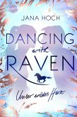 Dancing with Raven. Unser wildes Herz