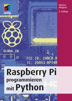 Raspberry Pi programmieren mit Python - Weigend, Michael