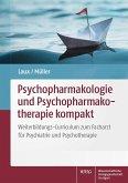Psychopharmakologie und Psychopharmakotherapie kompakt