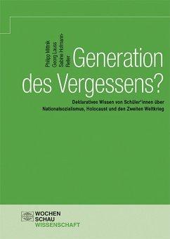 Generation des Vergessens? (eBook, PDF) - Mittnik, Philipp; Lauss, Georg; Hofmann-Reiter, Sabine