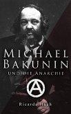 Michael Bakunin und die Anarchie (eBook, ePUB)