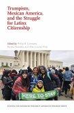 Trumpism, Mexican America, and the Struggle for Latinx Citizenship (eBook, ePUB)