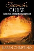 Tecumseh's Curse: Indigenous Wisdom, Astrology and the Deaths of U.S. Presidents