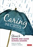 Caring in Crisis: Stories to Inspire and Guide School Leaders