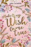 Make My Wish Come True (eBook, ePUB)
