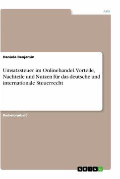 Umsatzsteuer im Onlinehandel. Vorteile, Nachteile und Nutzen für das deutsche und internationale Steuerrecht