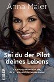 Sei du der Pilot deines Lebens