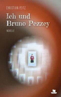 Ich und Bruno Pezzey (Softcover) - Peitz, Christian