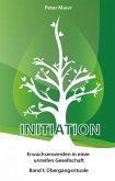 Initiation - Erwachsenwerden in einer unreifen Gesellschaft (eBook, ePUB)