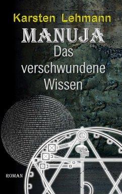 Manuja - Das verschwundene Wissen - Lehmann, Karsten