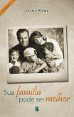 Sua família pode ser melhor (eBook, ePUB)