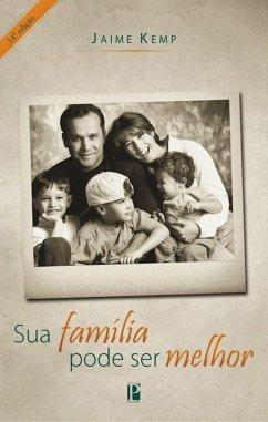Sua família pode ser melhor (eBook, ePUB) - Kemp, Jaime