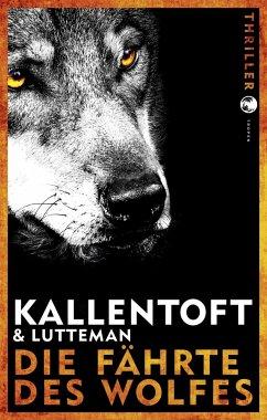 Die Fährte des Wolfes / Zack Herry Bd.1 (Mängelexemplar) - Kallentoft, Mons;Lutteman, Markus