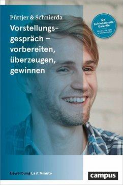 Vorstellungsgespräch - vorbereiten, überzeugen, gewinnen (Mängelexemplar) - Püttjer, Christian; Schnierda, Uwe