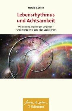 Lebensrhythmus und Achtsamkeit (Wissen & Leben) (Mängelexemplar) - Görlich, Harald