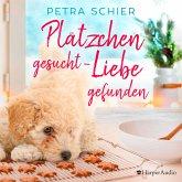 Plätzchen gesucht, Liebe gefunden (ungekürzt) (MP3-Download)