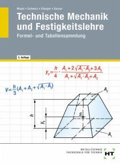 eBook inside: Buch und eBook Technische Mechanik und Festigkeitslehre - Gasser, Andreas;Stanger, Werner;Schwarz, Wolfgang