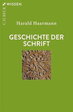 Geschichte der Schrift - Haarmann, Harald